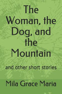The Woman, the Dog, and the Mountain