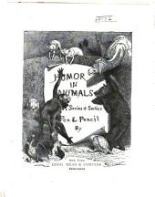 Humor in Animals: A Series of Studies [with] Pen & Pencil