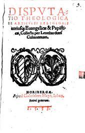 Disputatio theologica de articulis religionis utriusque evangelicae et papisticae
