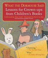 What the Dormouse Said: Lessons for Grown-ups from Children's Books