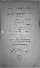 Beschrijving van het groote schilderstuk van J. W. Pieneman, voorstellende den Prins van Oranje in den slag van les Quatre-Bras, op den zestiende van zomermaand 1815