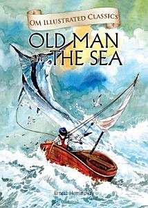 The Old Man and the Sea   Om Illustrated Classics Book