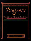 Diagnosis in Traditional Chinese Medicine