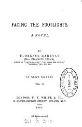 Facing the Footlights: A Novel, Volume 2