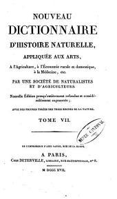 Nouveau dictionnaire d'histoire naturelle, appliquée aux arts, à l'agriculture, à l'économie rurale et domestique, à la médecine, etc: Volume7