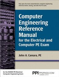 Computer Engineering Reference Manual For The Electrical And Computer Pe Exam Book PDF