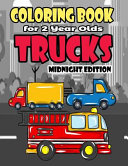 Coloring Book for 2 Year Olds Trucks Midnight Edition