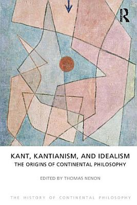 Kant  Kantianism  and Idealism