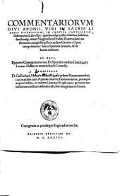 Commentariorum diui Aponij, viri in sacris literis disertissimi, in Cantica canticorum Solomonis libri sex: ... opus iam primum ... erutum, & in lucem aeditum. Ad haec. Epitome commentariorum D. Aponij in eadem Cantica, per Lucam abbatem montis sancti Cornelij. Praeterea. D. Cassiodori abbatis coenobij apud urbem Rauennatensem, ... Commentaria, ... in eadem Cantica: & ipsa nunc primum ... suae integritati restituta