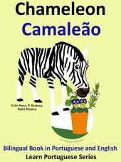 Learn Portuguese: Portuguese for Kids. Chameleon - Camaleão.: Bilingual Tale in English and Portuguese