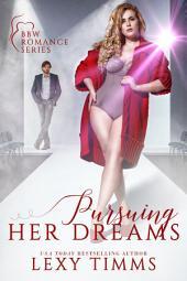 Pursuing Her Dreams: BBW Billionaire Romance