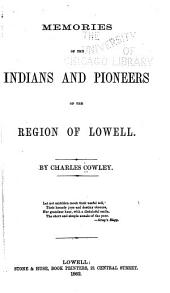 Memories of the Indians and Pioneers of the Region of Lowell