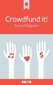 Crowdfund it!