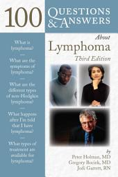 100 Questions & Answers About Lymphoma: Edition 3