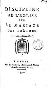 Discipline de l'Église sur le mariage des prêtres [by G.N. Maultrot].