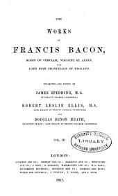 The Works of Francis Bacon: Philosophical works, vol. 3 (1870)