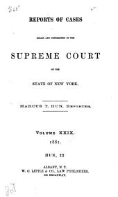 Reports of Cases Heard and Determined in the Supreme Court of the State of New York: Volume 22; Volume 29