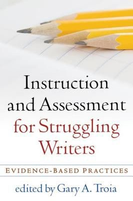 Instruction and Assessment for Struggling Writers PDF