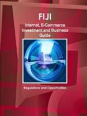 Fiji Internet and E-commerce Investment and Business Guide: Regulations and Opportunities