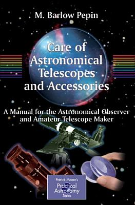 Care of Astronomical Telescopes and Accessories PDF