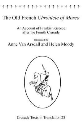 The Old French Chronicle of Morea PDF