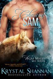Chasing Sam (A Werewolf Shapeshifter Romance)(Vegas Mates, Book 1)