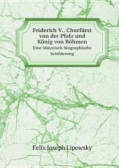 Friderich V., Churf?rst von der Pfalz und K?nig von B?hmen