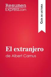 El extranjero de Albert Camus (Guía de lectura): Resumen y análisis completo