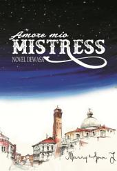 Amore Mio Misstress: Novel roman dewasa
