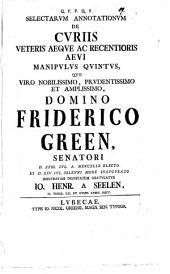 Selectarum annotationum de curiis veteris aeque ac recentioris aevi manipulus ...: V.