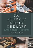 The Study of Music Therapy  Current Issues and Concepts PDF