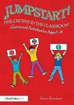 Jumpstart! Philosophy in the Classroom