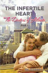 The Infertile Heart: The Doctors of Atlanta
