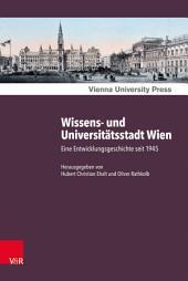 Wissens- und Universitätsstadt Wien: Eine Entwicklungsgeschichte seit 1945