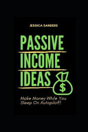 Passive Income Ideas  Make Money While You Sleep  Best Ways to Make Passive Income