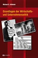 Grundlagen der Wirtschafts  und Unternehmensethik PDF