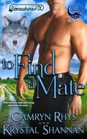To Find a Mate: a Somewhere, TX book