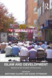 Islam and Development: Exploring the Invisible Aid Economy
