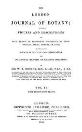 The London Journal of Botany: Containing Figures and Descriptions of ... Plants ... Together with Botanical Notices and Information and ... Memoirs of Eminent Botanists, Volume 2; Volume 1843