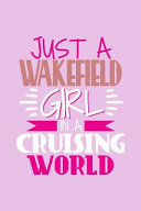 Just a Wakefield Girl in a Cruising World PDF