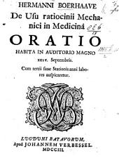 Hermanni Boerhaave De usu ratiocinii mechanici in medicina oratio, etc
