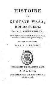 Histoire de Gustave Wasa, roi de Suède: Volume2