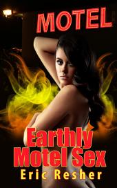 Earthly Motel Sex : Paranormal Erotica: (Adults Only Erotica)