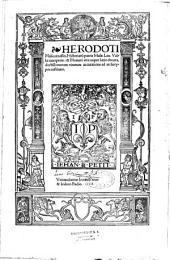Herodoti Halicarnassei. Historiarum patris musae, Lau. Valla interprete: & Homeri vita nuper latio donata, doctissimorum virorum accuratione ad archetypos restituta