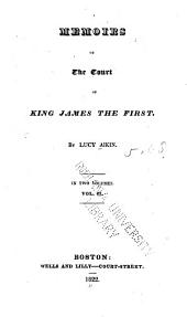 Memoirs of the Court of King James the First: Volume 2