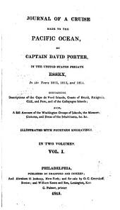 Journal of a cruise made to the Pacific ocean in the United States frigate Essex: in the years 1812, 1813, and 1814, Volumes 1-2