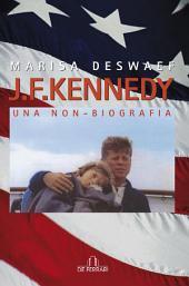 J. F. Kennedy. Una non-biografia