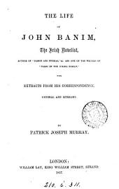 The life of John Banim