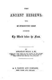 The Ancient Hebrews: With an Introductory Essay Concerning the World Before the Flood