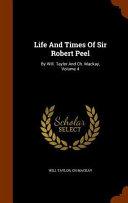 Life and Times of Sir Robert Peel